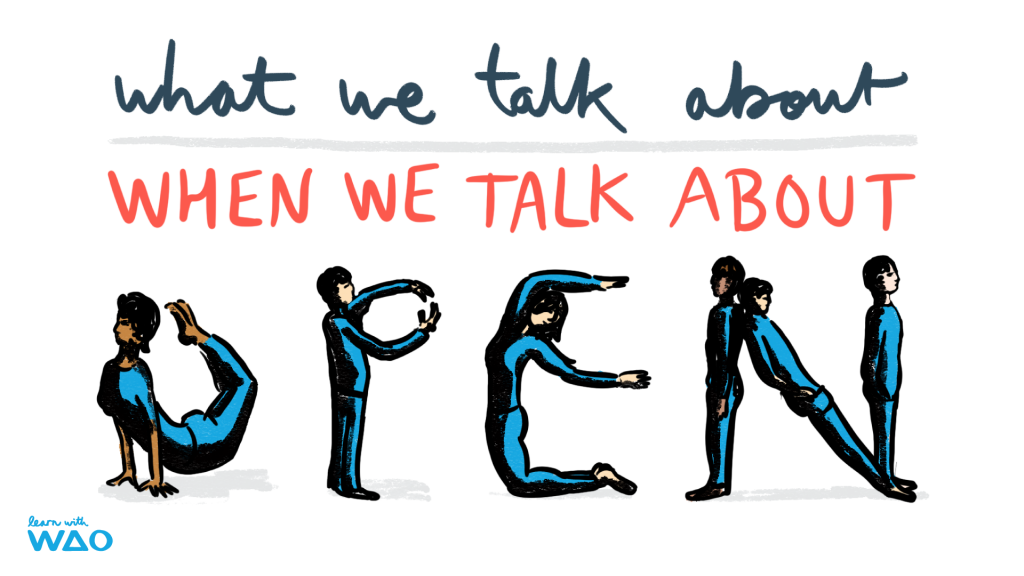 What we talk about when we talk about open